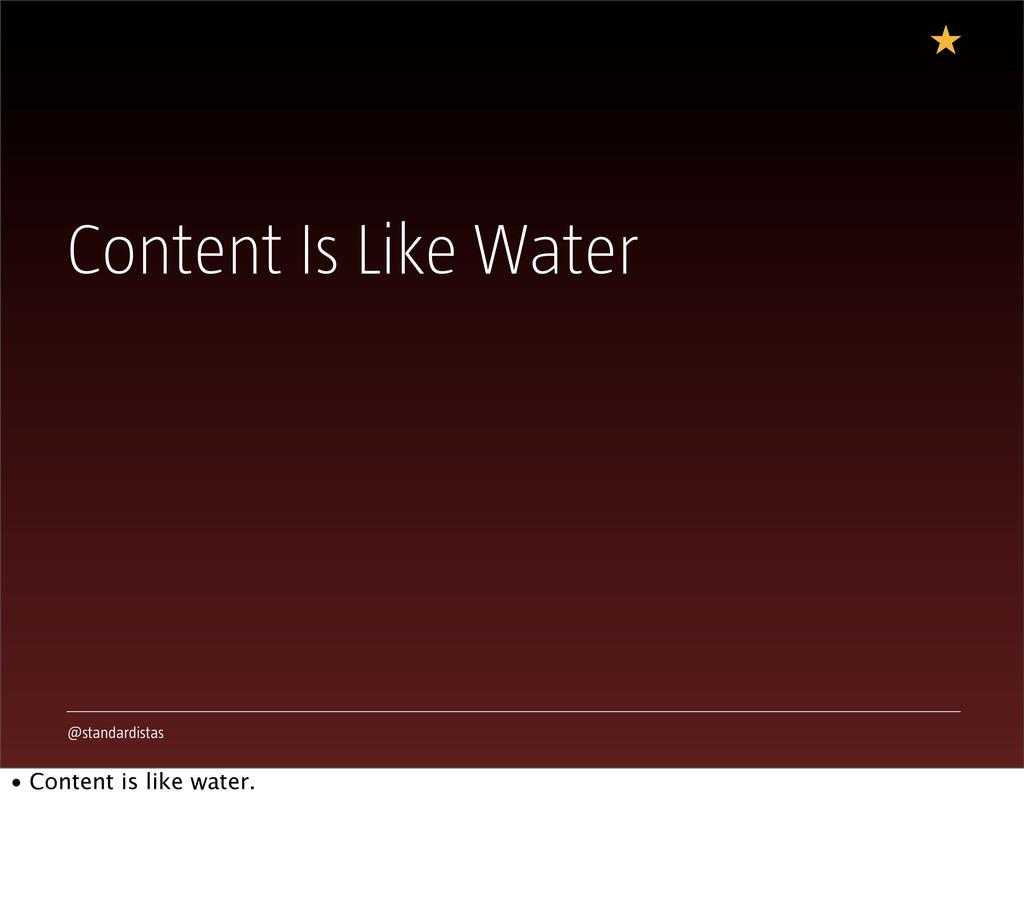 @standardistas Content Is Like Water • Content ...