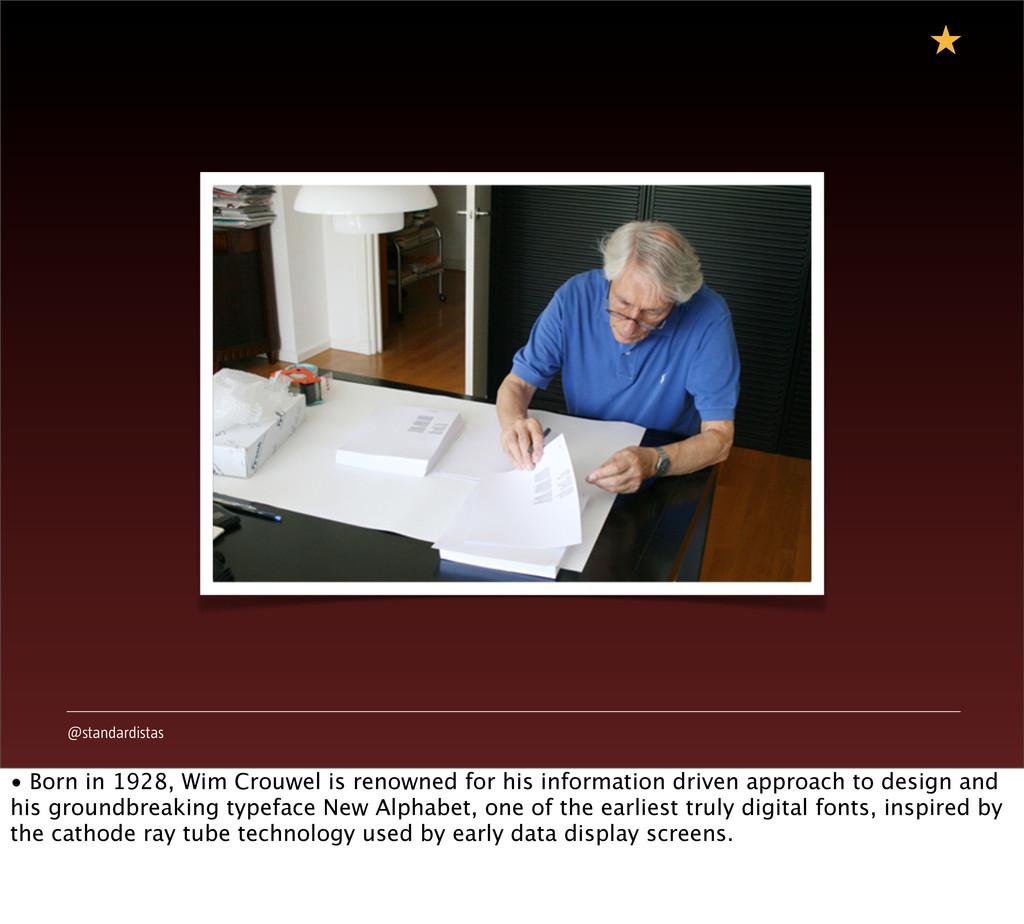 @standardistas • Born in 1928, Wim Crouwel is r...