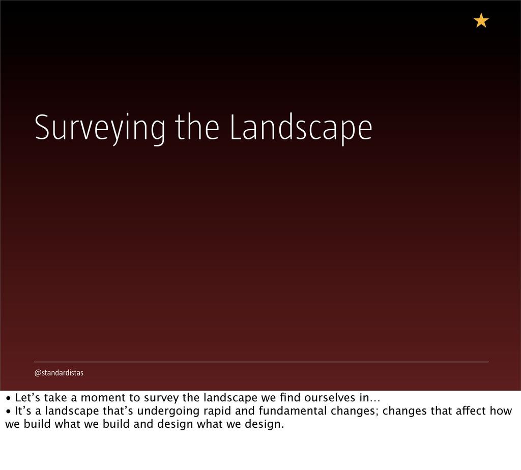 @standardistas Surveying the Landscape • Let's ...