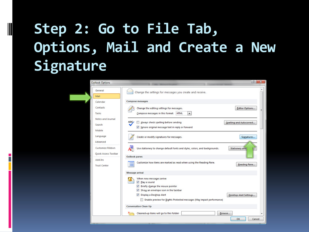 Step 2: Go to File Tab, Options, Mail and Creat...