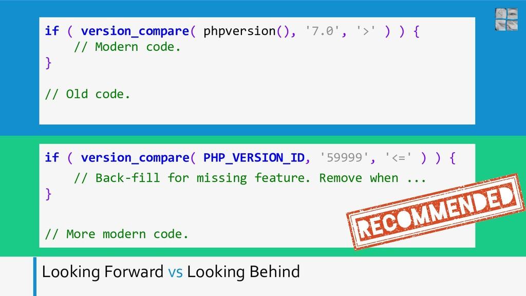 Looking Forward vs Looking Behind if ( version_...