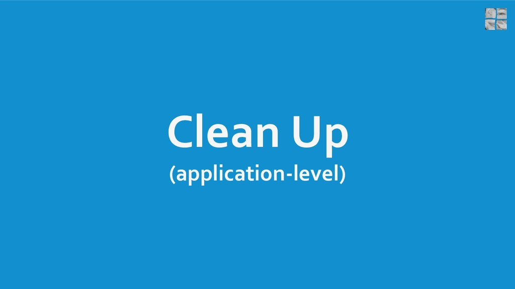 Clean Up (application-level)