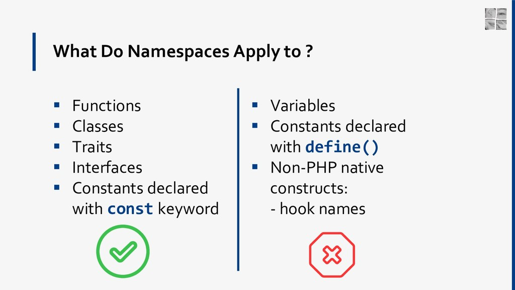 What Do Namespaces Apply to ?  Functions  Cla...