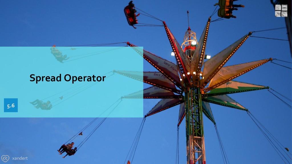 Spread Operator xandert 5.6