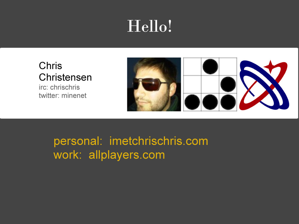 Hello! personal: imetchrischris.com work: allpl...
