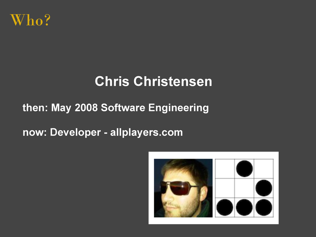 Who? Chris Christensen then: May 2008 Software ...
