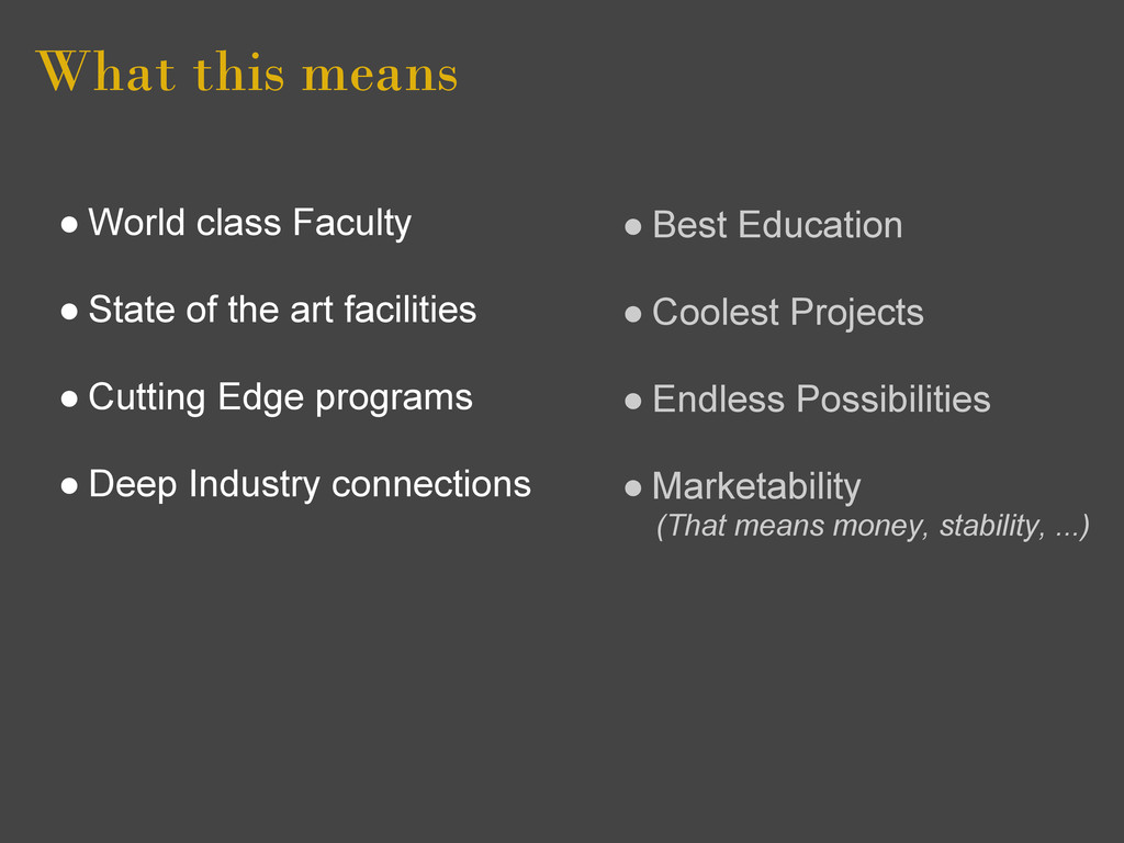 What this means ● World class Faculty ● State o...