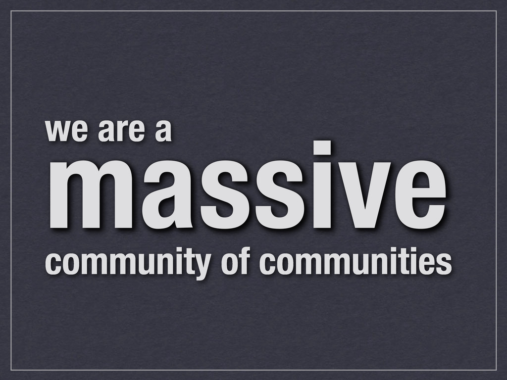 we are a community of communities massive