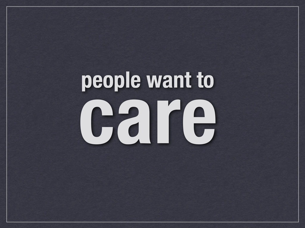 people want to care