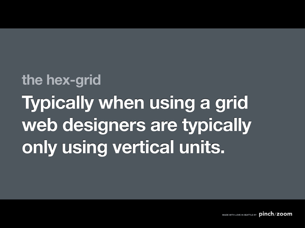 the hex-grid Typically when using a grid web de...