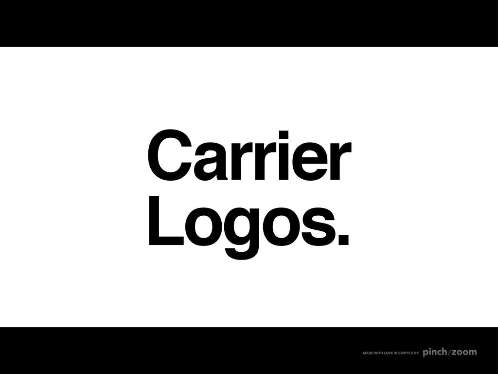 Carrier Logos. MADE WITH LOVE IN SEATTLE BY