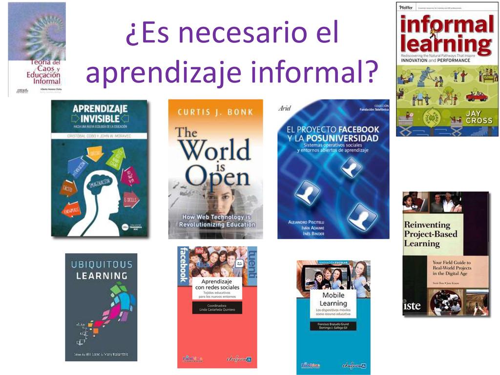 ¿Es necesario el aprendizaje informal?