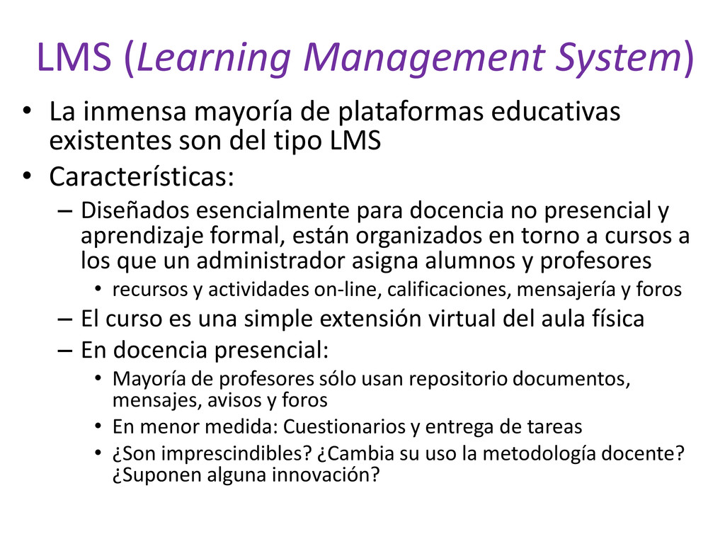 LMS (Learning Management System) • La inmensa m...