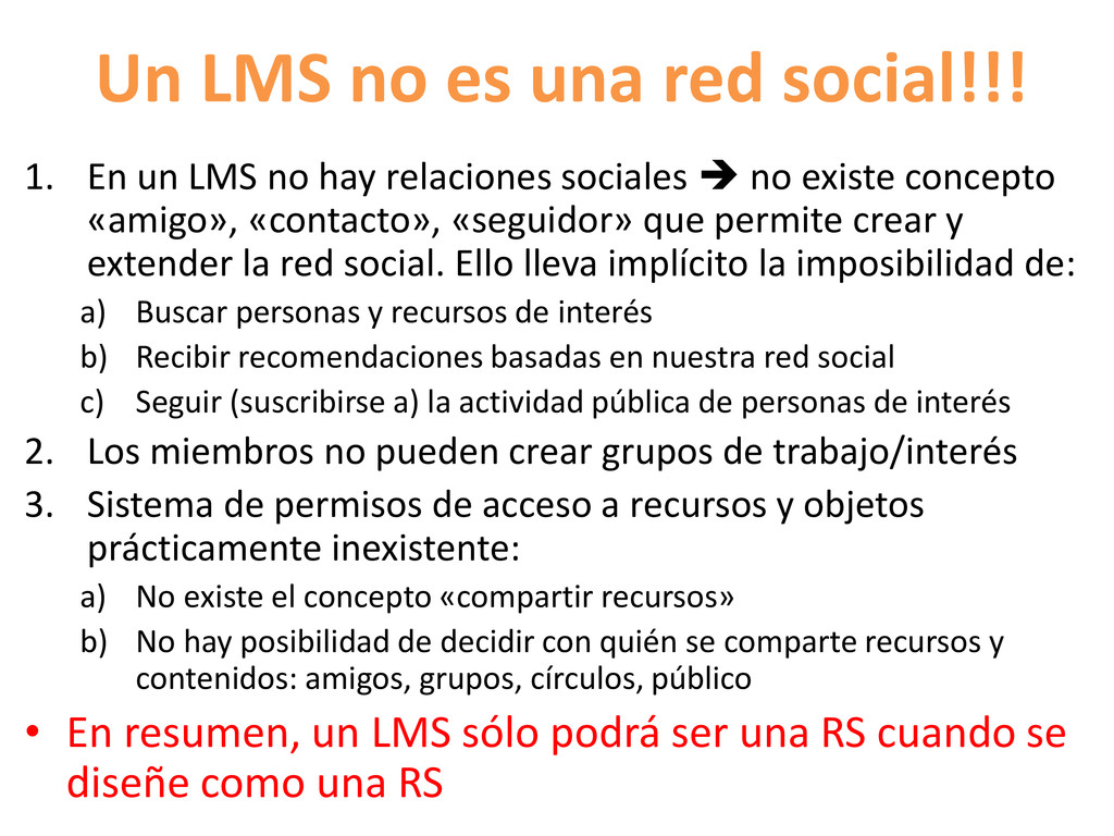 Un LMS no es una red social!!! 1. En un LMS no ...