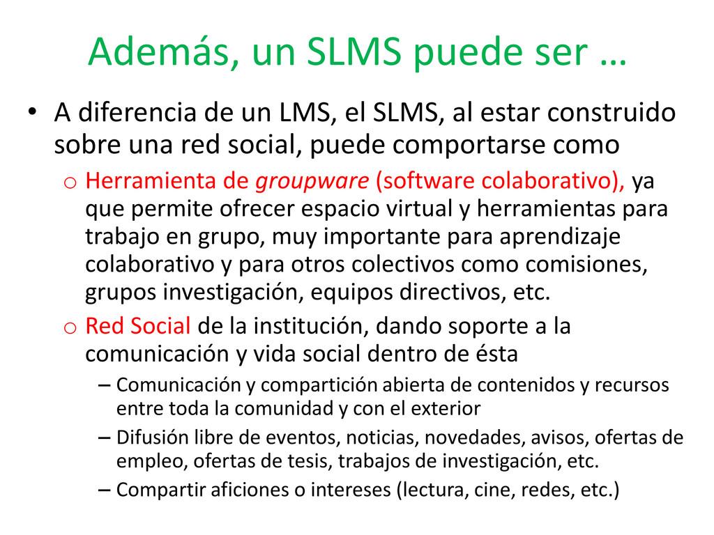 Además, un SLMS puede ser … • A diferencia de u...