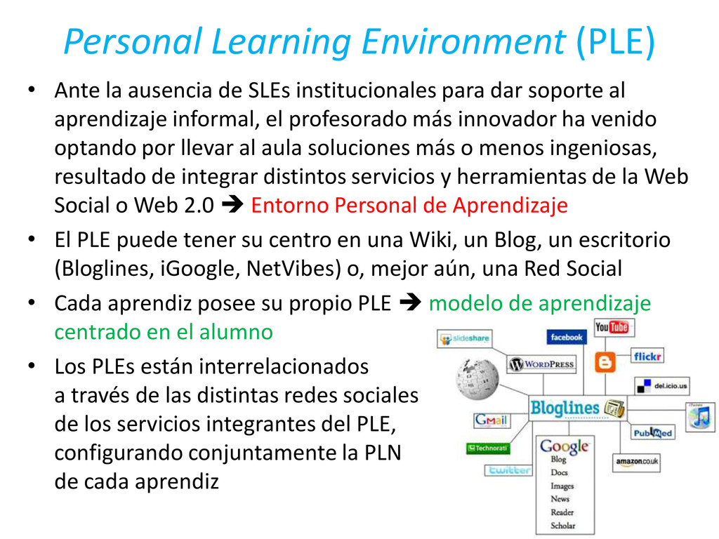 Personal Learning Environment (PLE) • Ante la a...