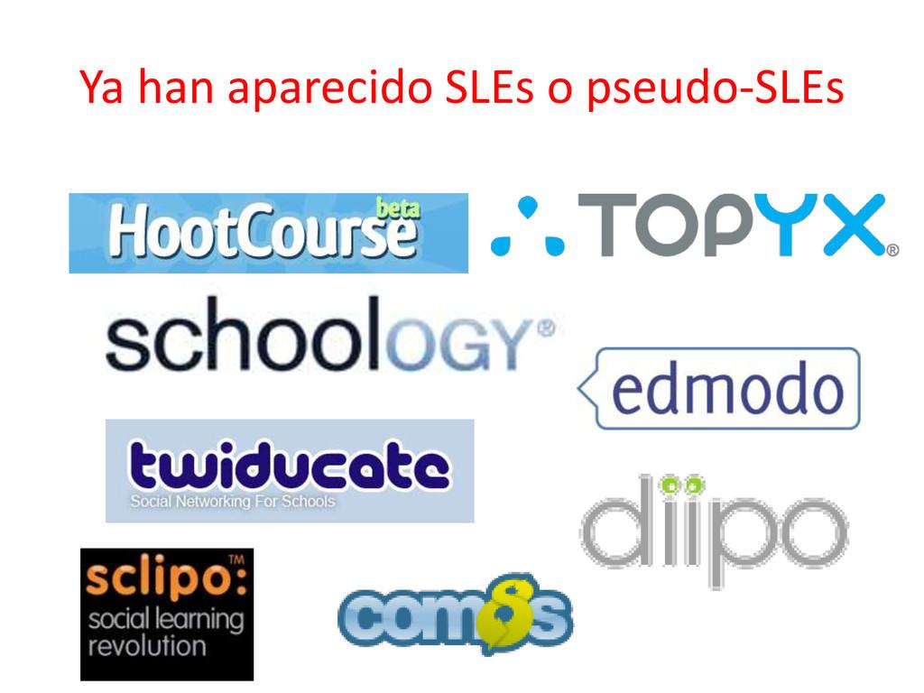 Ya han aparecido SLEs o pseudo-SLEs