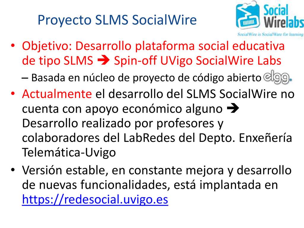 Proyecto SLMS SocialWire • Objetivo: Desarrollo...