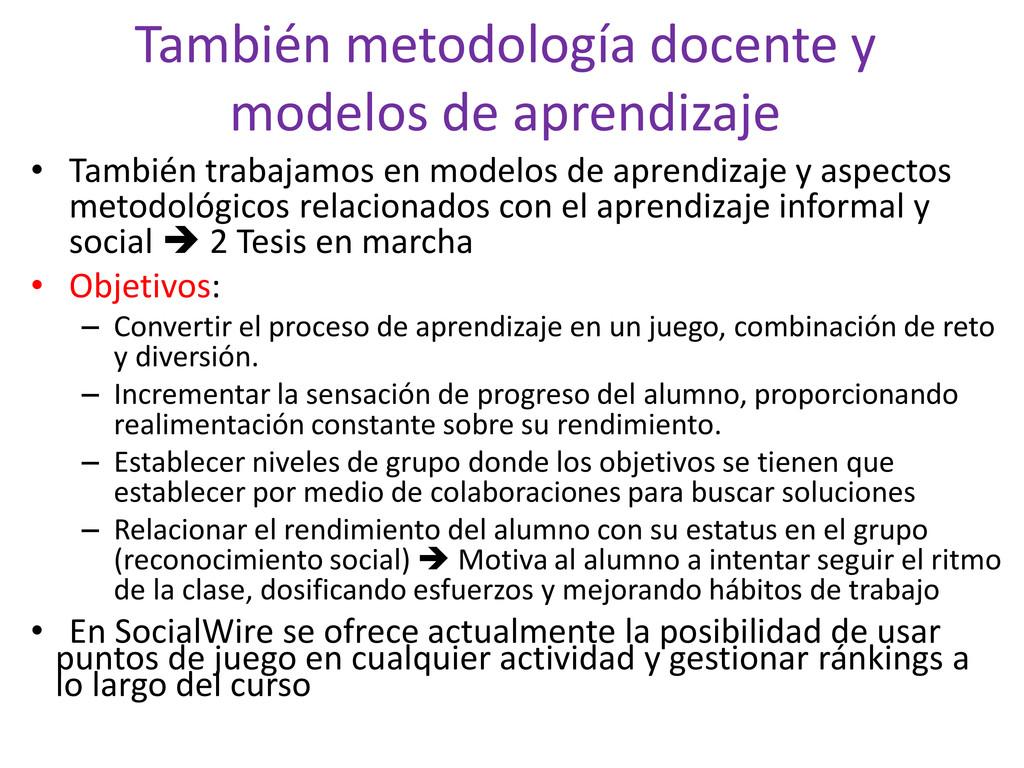 También metodología docente y modelos de aprend...