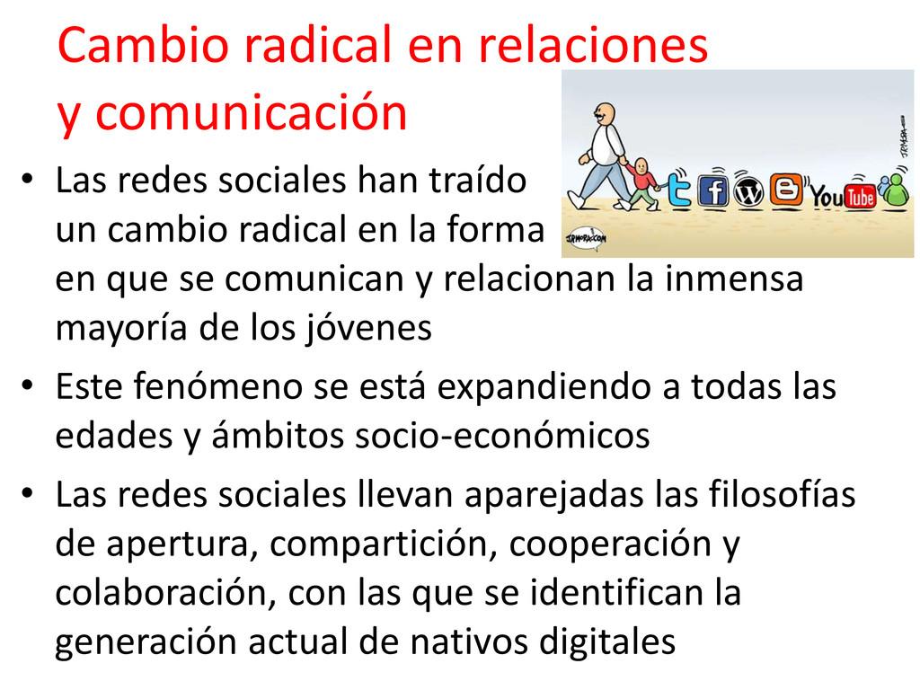 Cambio radical en relaciones y comunicación • L...