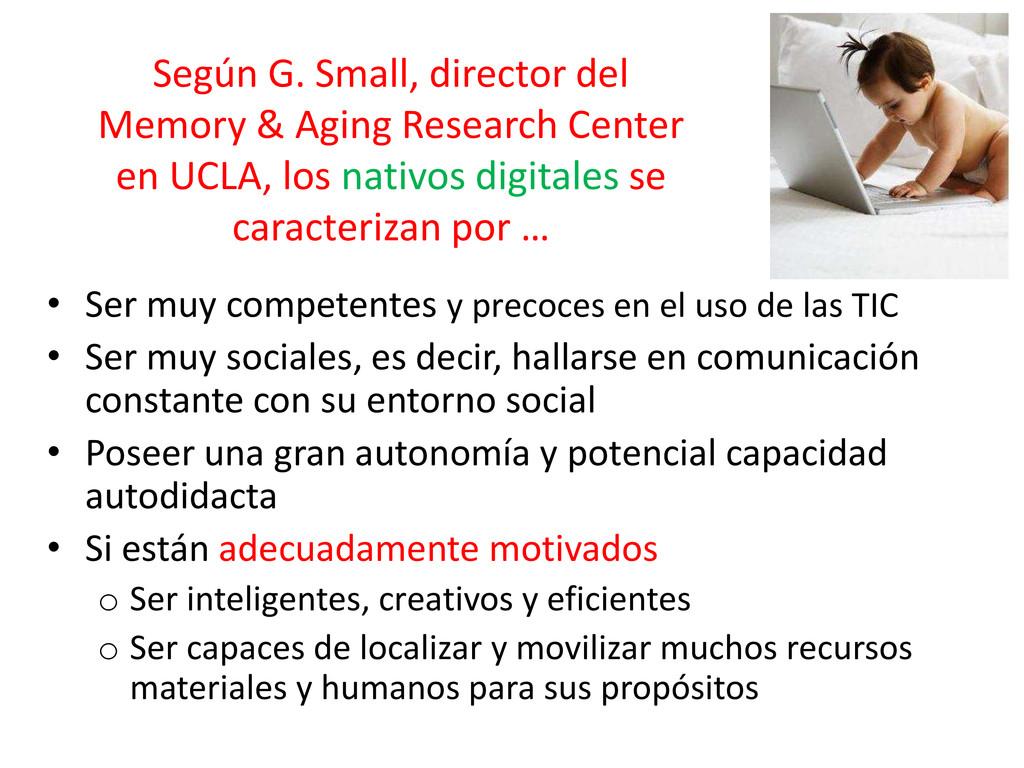 Según G. Small, director del Memory & Aging Res...