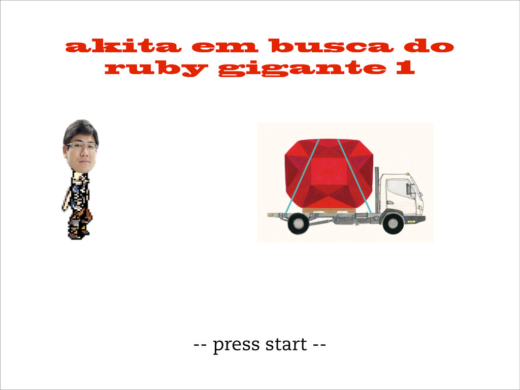 akita em busca do ruby gigante 1 -- press start...