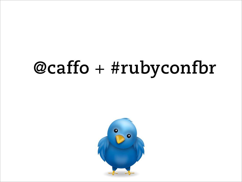 @caffo + #rubyconfbr