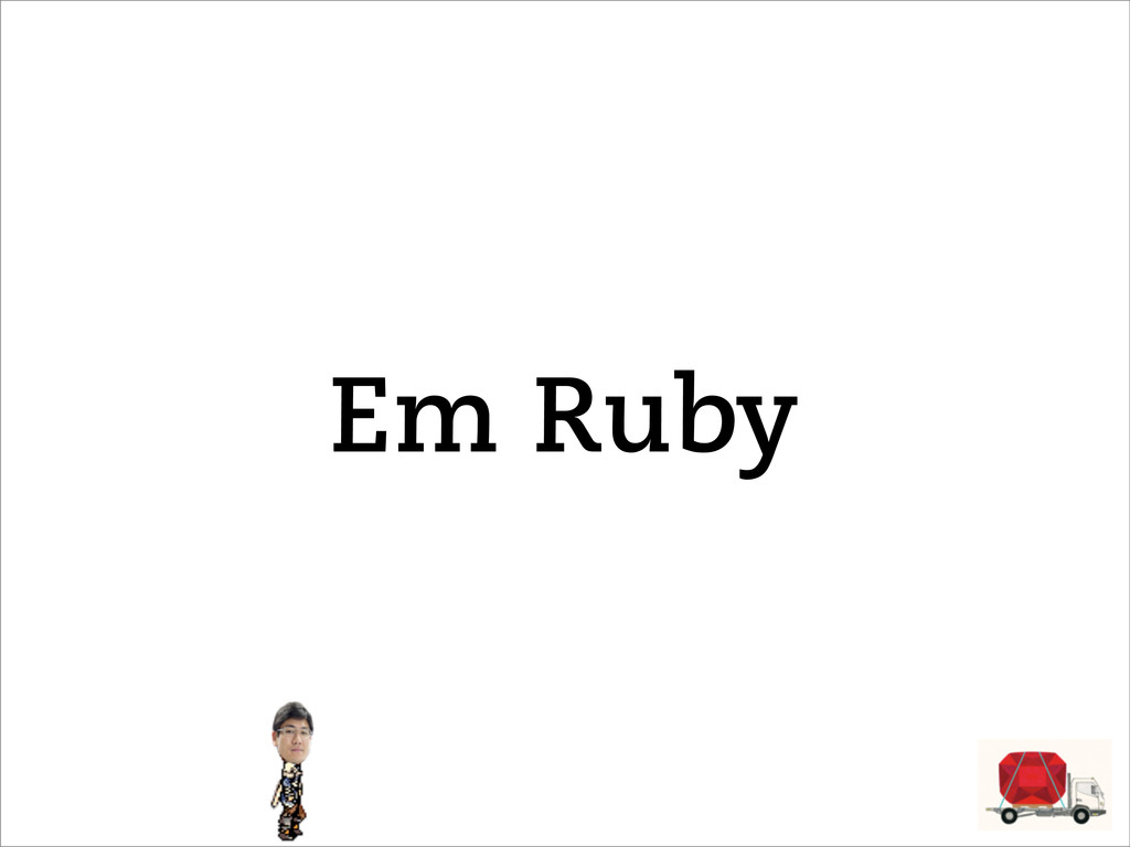 Em Ruby