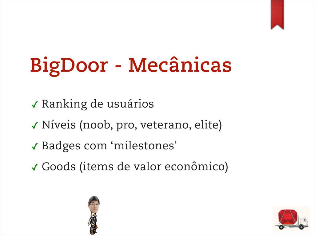 BigDoor - Mecânicas ✓ Ranking de usuários ✓ Nív...