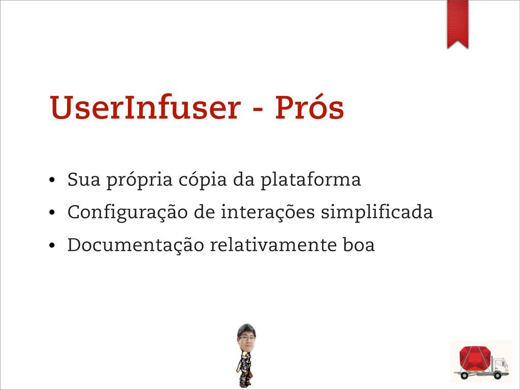 UserInfuser - Prós • Sua própria cópia da plata...