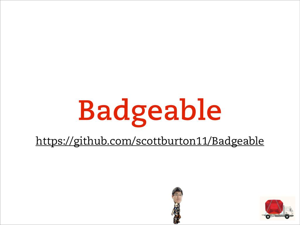 https://github.com/scottburton11/Badgeable Badg...