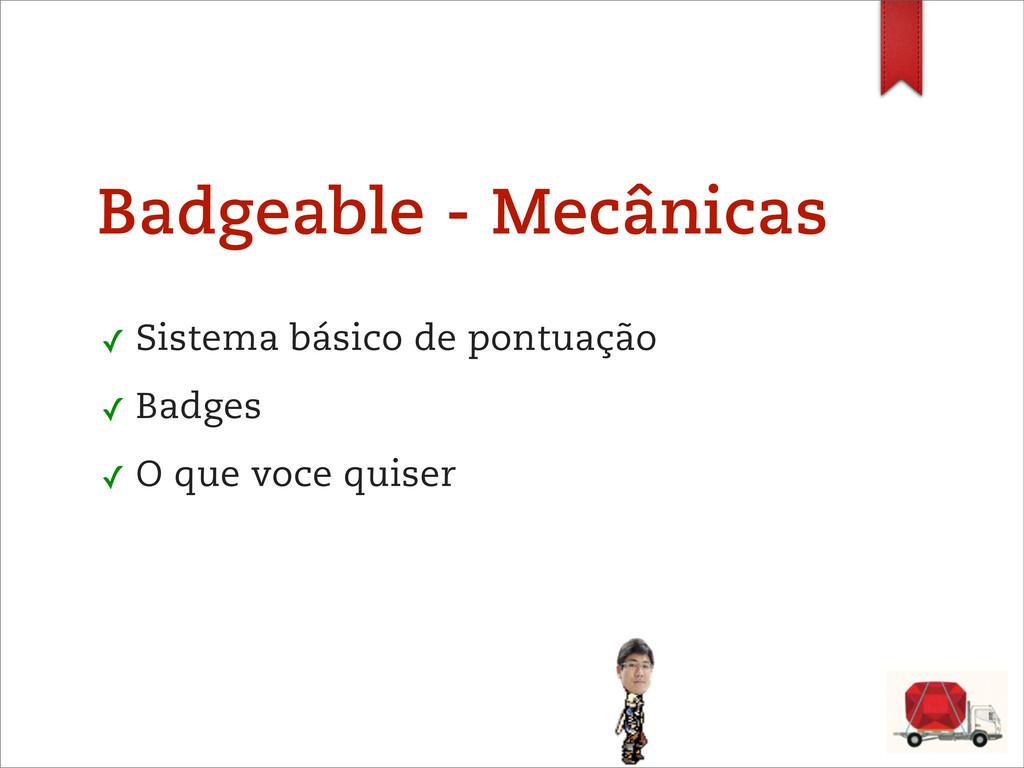Badgeable - Mecânicas ✓ Sistema básico de pontu...