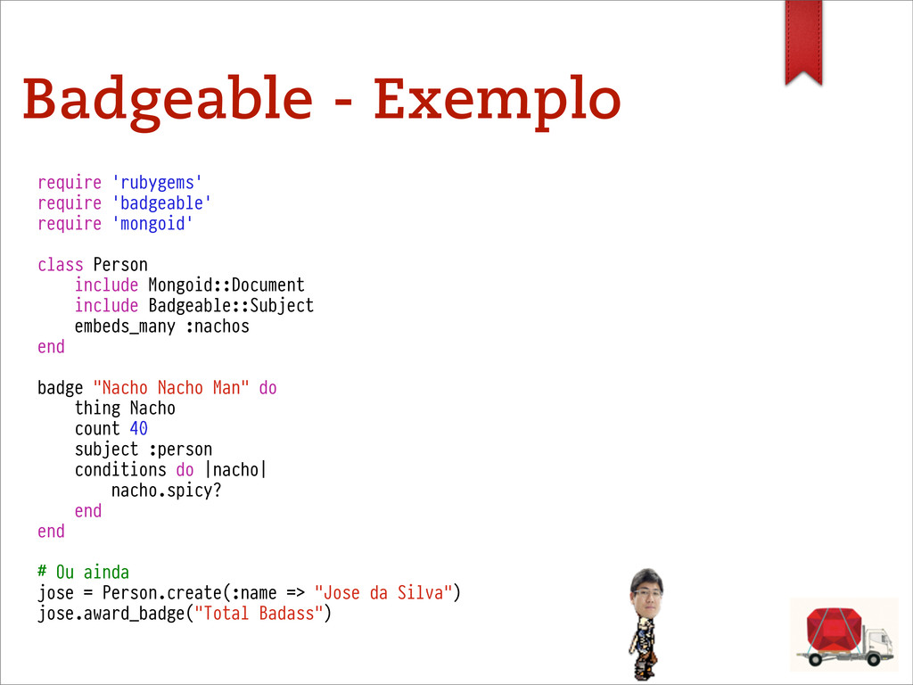 Badgeable - Exemplo require 'rubygems' require ...