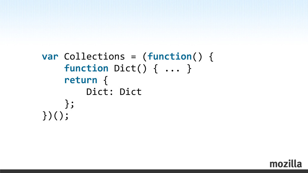 var Collections = (function() {  ...