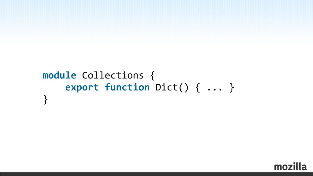 module Collections {     expo...