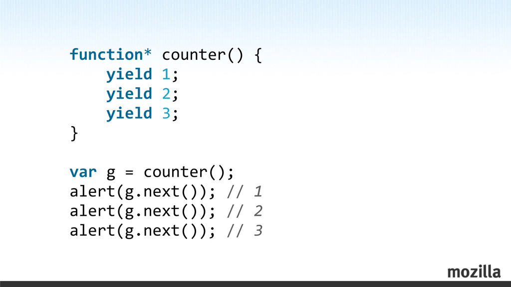 function* counter() {     yie...