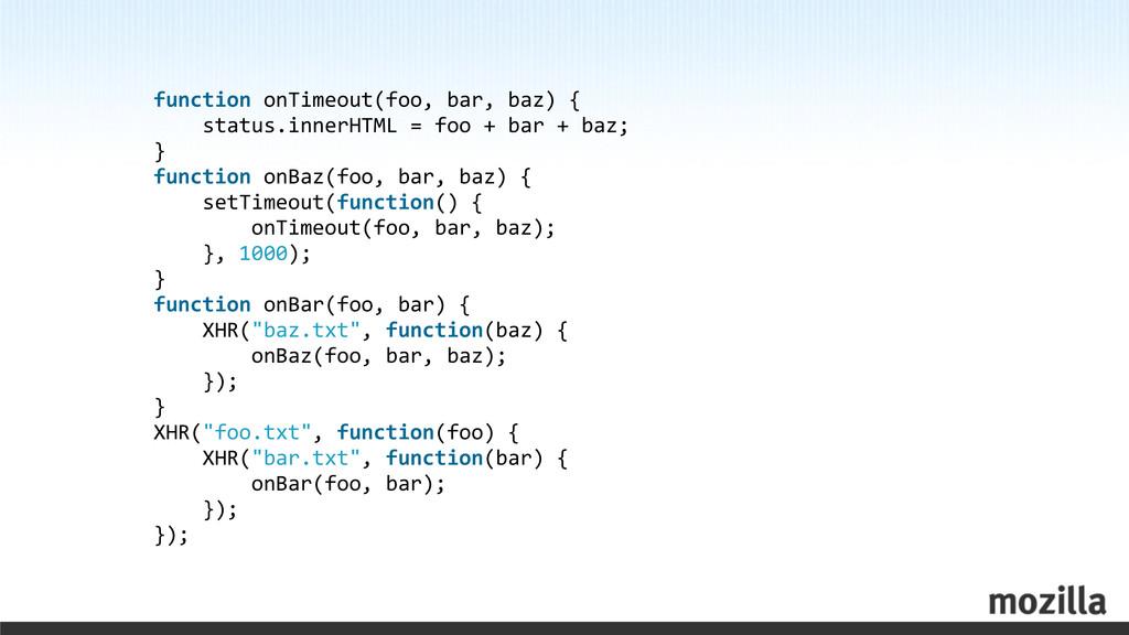 function onTimeout(foo, bar, baz) {...