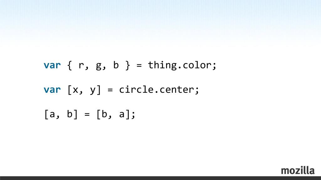 var { r, g, b } = thing.co...