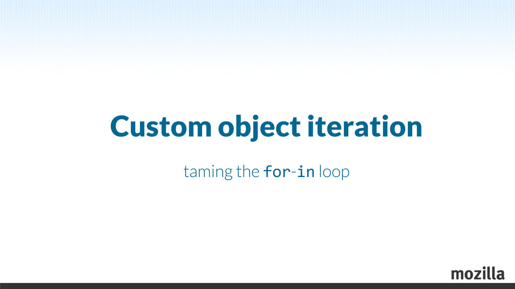 Custom object iteration taming the for-in loop