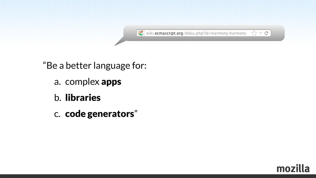 """""""Be a better language for: a. complex apps b. l..."""