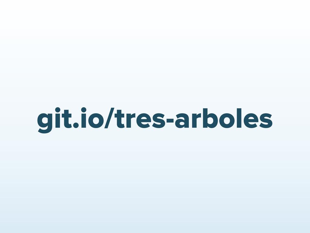 git.io/tres-arboles