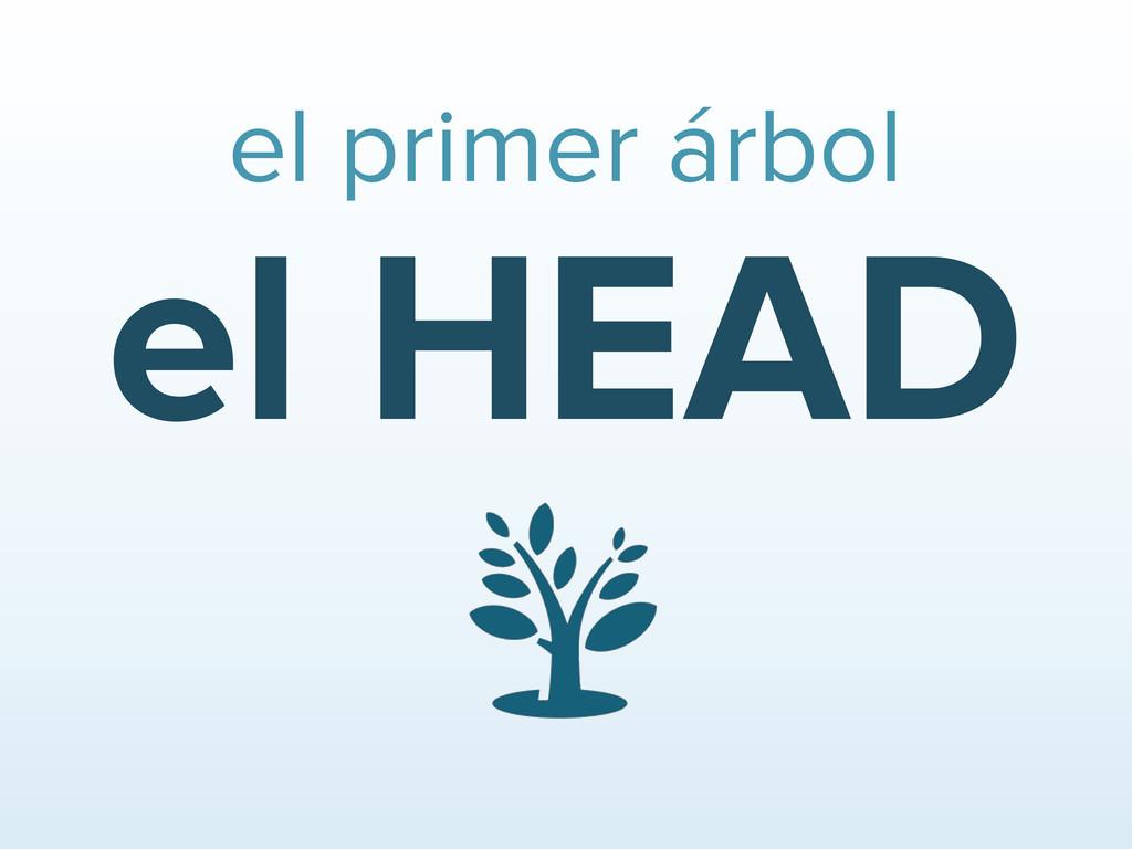 el HEAD el primer árbol
