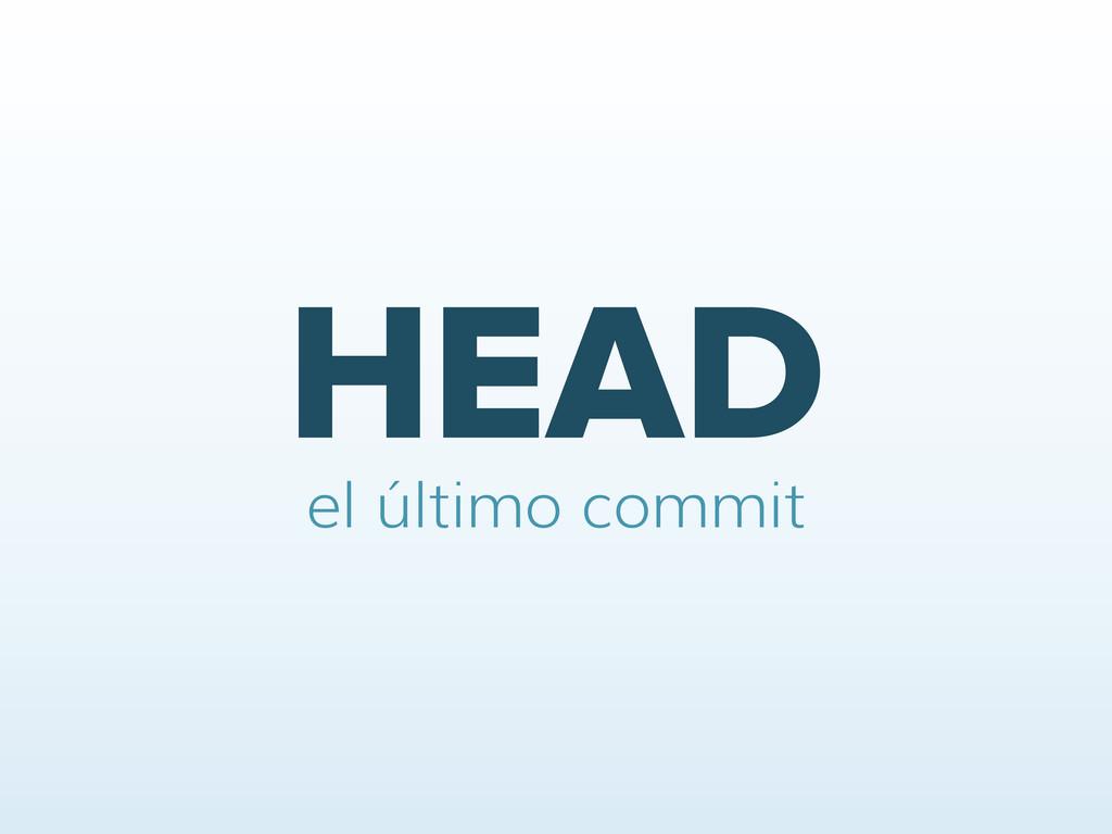HEAD el último commit