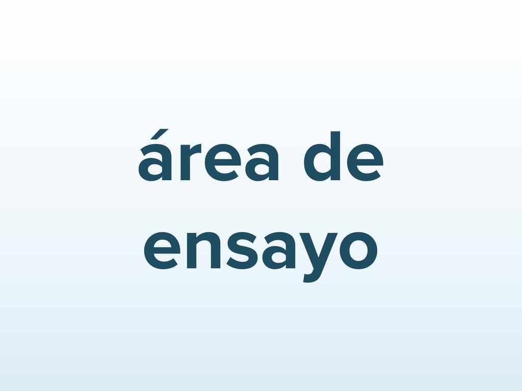 área de ensayo