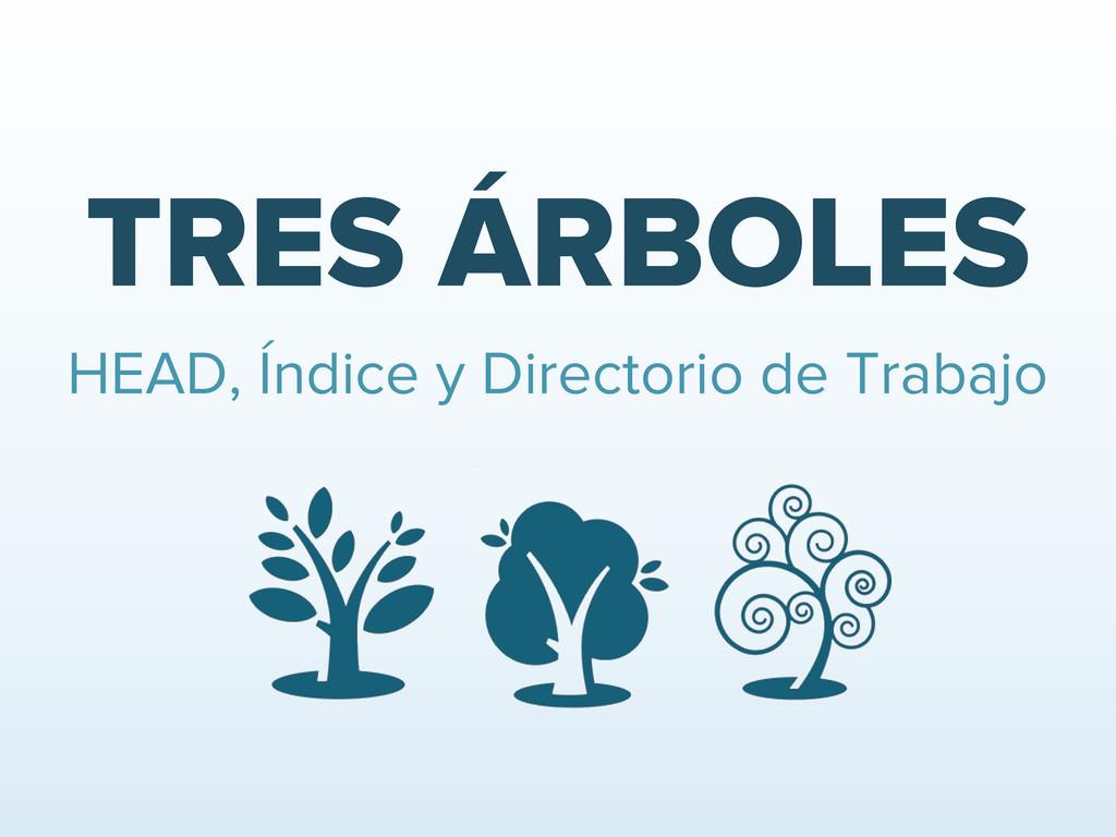 TRES ÁRBOLES HEAD, Índice y Directorio de Traba...