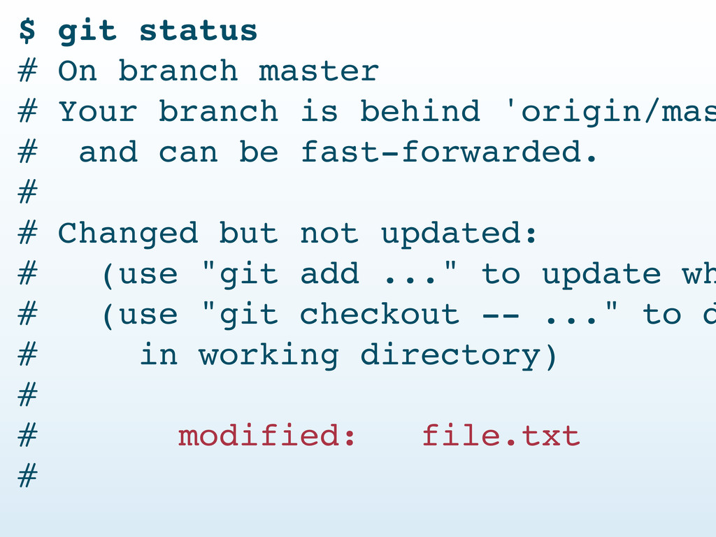 $ git status # On branch master # Your branch i...
