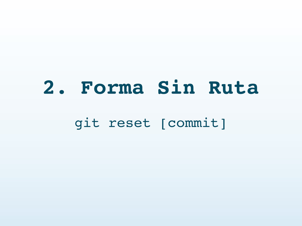 2. Forma Sin Ruta git reset [commit]