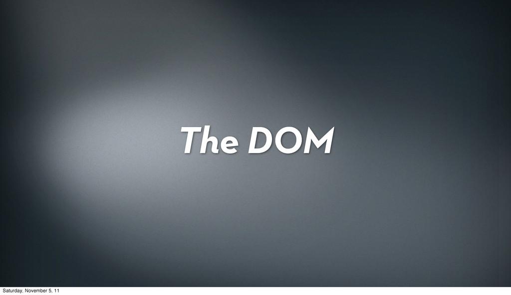 The DOM Saturday, November 5, 11