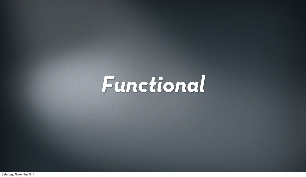 Functional Saturday, November 5, 11