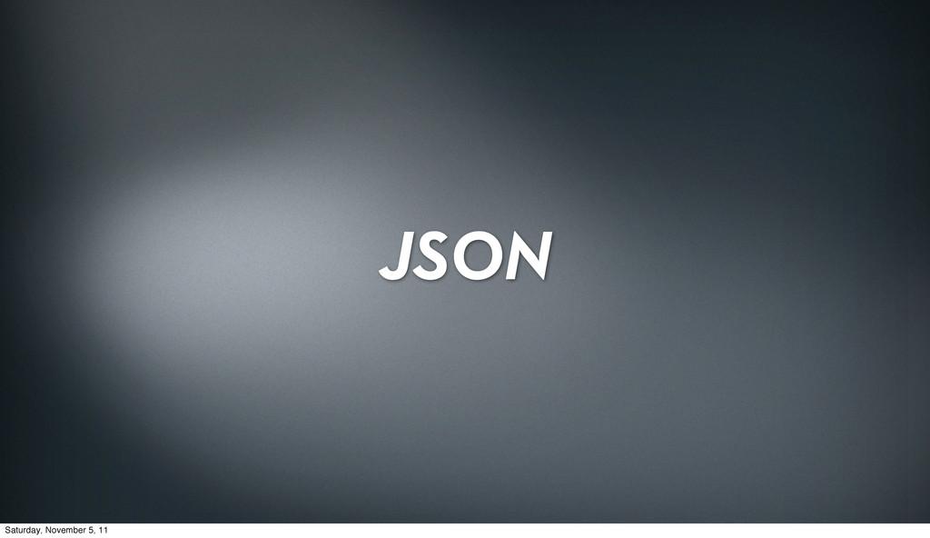 JSON Saturday, November 5, 11